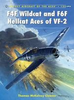 F4F Wildcat and F6F Hellcat Aces of VF-2 : Aircraft of the Aces (Osprey) - Thomas McKelvey Cleaver