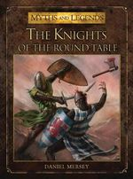 The Knights of the Round Table - Daniel Mersey
