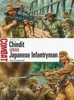 Chindit vs Japanese Infantryman - 1943-44 : Combat - Jon Diamond