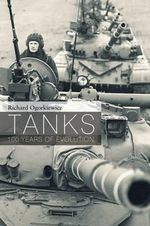 Tanks : 100 Years of Evolution - Richard M. Ogorkiewicz