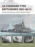 US Standard-Type Battleships 1941-45 1 : Nevada, Pennsylvania and New Mexico Classes - Mark Stille