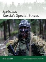 Spetsnaz : Russia's Special Forces - Mark Galeotti