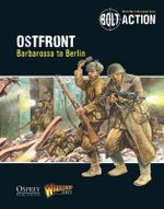 Bolt Action: Ostfront : Barbarossa to Berlin - Warlord Games