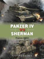 Panzer Iv vs Sherman : France 1944 - Steven J. Zaloga