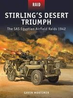Stirling's Desert Triumph - the SAS Egyptian Airfield Raids 1942 : Raid - Gavin Mortimer
