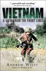 Vietnam : A View from the Front Lines - Andrew Wiest
