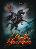 The Headless Horseman of Sleepy Hollow : Dark Osprey - Mark Latham