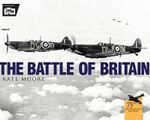The Battle of Britain : General Aviation - Kate Moore