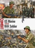 Us Marine vs Nva Soldier - Vietnam 1967-68 : Combat - David R. Higgins