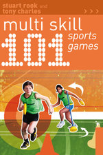 101 Multi-skill Sports Games : 101 Drills - Stuart Rook