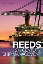 Reeds 21st Century Ship Management : Reeds Professional - John W. Dickie