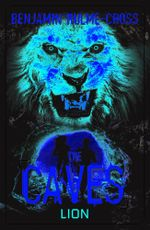 The Caves : Lion - Benjamin Hulme-Cross