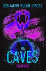 The Caves : Snake - Benjamin Hulme-Cross