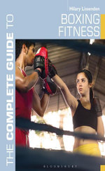 The Complete Guide to Boxing Fitness : A non-contact boxing training manual - Hilary Lissenden