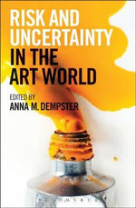 Risk and Uncertainty in the Art World - Anna M. Dempster
