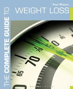 The Complete Guide to Weight Loss - Paul Waters