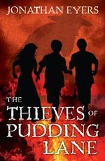 The Thieves of Pudding Lane - Jonathan Eyers