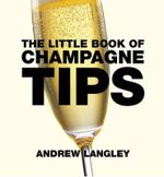 Little Book of Champagne Tips : Little Books of Tips - Andrew Langley