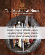 Masterchef: The Masters at Home : Recipes, Stories and Photographs - Various