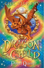 The Pearl Quest : Dragonchild 6 - Gill Vickery