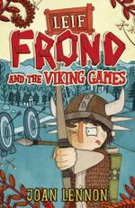 Leif Frond and the Viking Games - Joan Lennon