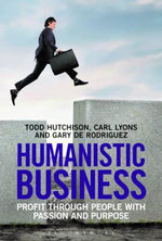 Humanistic Business : Profit Through People with Passion and Purpose - Carl Lyons