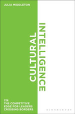 Cultural Intelligence : CQ: The Competitive Edge for Leaders Crossing Borders - Julia Middleton