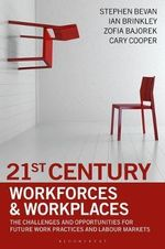 21st Century Workforces and Workplaces - Stephen Bevan
