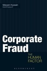 Corporate Fraud : The Human Factor - Maryam Hussain
