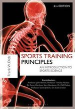 Sports Training Principles : An Introduction to Sports Science - Dr. Frank W. Dick, OBE