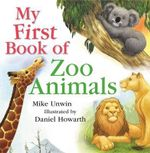 My First Book of Zoo Animals - Mike Unwin