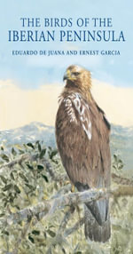 The Birds of the Iberian Peninsula - Eduardo de Juana