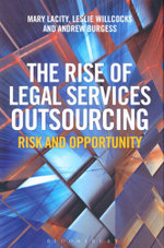 The Rise of Legal Services Outsourcing : Risk and Opportunity - Mary C. Lacity