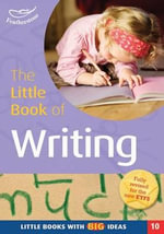 The Little Book of Writing : Little Books with Big Ideas (10) - Sally Featherstone