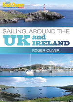 Practical Boat Owner's Sailing Around the UK and Ireland - Roger Oliver