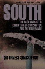 South : The Last Antarctic Expedition of Shackleton and the Endurance - Sir Ernest Henry Shackleton