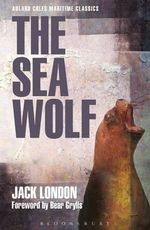 The Sea Wolf : Adlard Coles Maritime Classics - Jack London