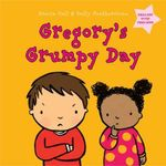 Gregory's Grumpy Day : Dealing with Feelings - Nicola Call