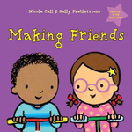 Making Friends : Dealing with Feelings - Nicola Call