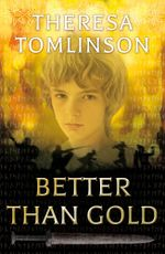Better than Gold - Theresa Tomlinson