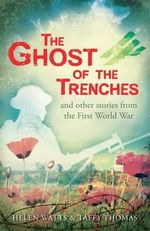 The Ghost of the Trenches and Other Stories - Helen Watts