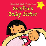 Sunita's Baby Sister : Dealing with Feelings - Nicola Call