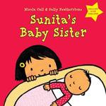 Sunita's Baby Sister : Dealing with Feelings - Nicola Call