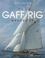 The Gaff Rig Handbook : History, Design, Techniques, Developments - John Leather