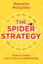 The Spider Strategy : How to make every lesson outstanding - Marcella McCarthy