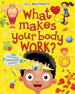 What Makes Your Body Work? - Gill Arbuthnott