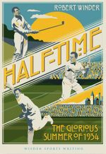 Half-Time : The Glorious Summer of 1934 - Robert Winder