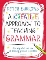 A Creative Approach to Teaching Grammar - Peter Burrows