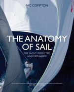 The Anatomy of Sail : The Yacht Dissected and Explained - Nic Compton