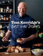 Tom Kerridge's Best Ever Dishes - Tom Kerridge
